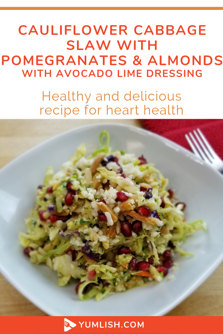 Cauliflower Cabbage Slaw ▶️ with Pomegranates & Almonds with 🥑 Avocado Lime Dressing – Heart Healthy